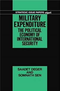 Military Expenditure: The Political Economy of International Security (SIPRI Strategic Issue Papers) epub download