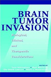 Brain Tumor Invasion: Biological, Clinical, and Therapeutic Considerations epub download