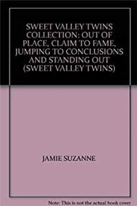 "SWEET VALLEY TWINS COLLECTION: ""OUT OF PLACE"", ""CLAIM TO FAME"", ""JUMPING TO CONCLUSIONS"" AND ""STANDING OUT"" (SWEET VALLEY TWINS) epub download"