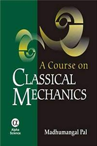 A Course on Classical Mechanics epub download