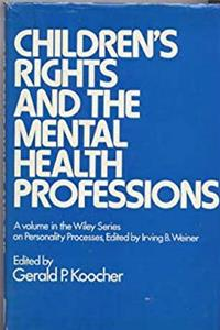 Children's Rights and the Mental Health Professions (Wiley Series on Personality Processes) epub download
