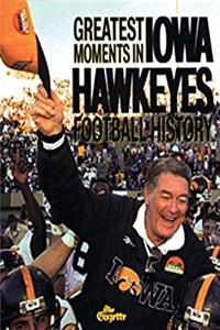 Greatest Moments in Iowa Hawkeyes Football History epub download