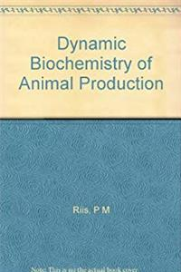 Dynamic Biochemistry of Animal Production (World animal science) epub download