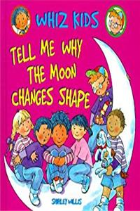 Tell Me Why the Moon Changes Shape (Whiz Kids) epub download