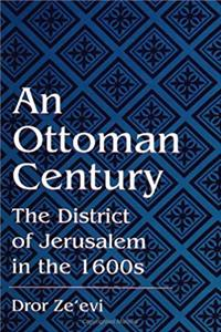 An Ottoman Century: The District of Jerusalem in the 1600s (SUNY series in Medieval Middle East History) epub download