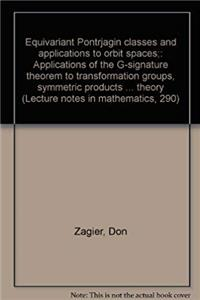 Equivariant Pontrjagin classes and applications to orbit spaces;: Applications of the G-signature theorem to transformation groups, symmetric products ... theory (Lecture notes in mathematics, 290) epub download