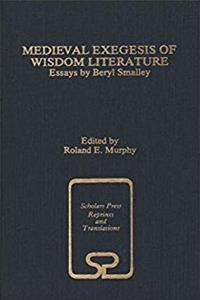 Medieval Exegesis of Wisdom Literature: Essays by Beryl Smalley (SCHOLARS PRESS REPRINT SERIES) epub download